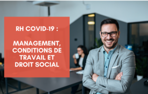 Covid-19 : RH, management, droit social